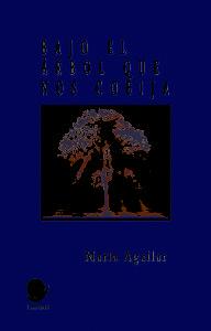 Portada del libro Bajo el árbol que nos cobija de editorial Flandes. Escritores de hoy