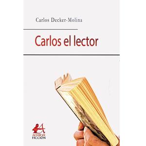 Portada del libro Carlos el lector. Editorial Adarve, Escritores de hoy