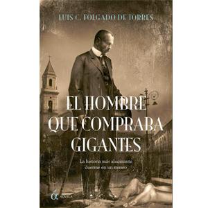 Portada del libro El hombre que compraba gigantes de Luis Folgado de Torres. Ediciones Áltera, Escritores de hoy