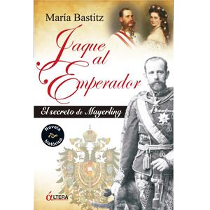 Portada del libro Jaque al emperador: el secreto de Mayerling. Escritores de hoy, Ediciones Áltera