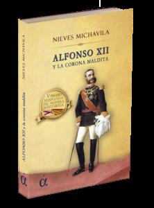 Portada Alfonso XII y la corona maldita de Nieves Michavila