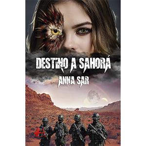 Portada del libro Destino a Sahorá, de Anna Sar. Editorial Adarve, Escritores de hoy
