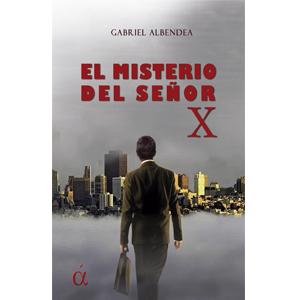 Portada del libro El misterio del señor X de Gabriel Albendea. Ediciones Áltera, Escritores de hoy