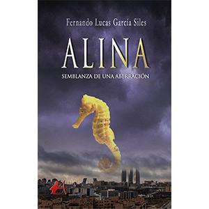 Portada de la novela Alina Semblanza de una aberración. Escritores de hoy, Editoriales actuales de España, Editorial Adarve