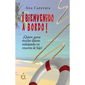 Portada del libro ¡Bienvenido a bordo! de Ana Caravaca. Editoriales de España, Ediciones Áltera, Escritores de hoy