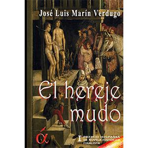Portada del libro El hereje mudo de José Luis Marín Verdugo. Ediciones Áltera, Escritores de hoy, Editoriales actuales de España, Servicios de Edición