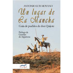 Portada del libro En un lugar de La Mancha de Antonio Luis Moyano. Ediciones Caudal, Editoriales de España