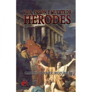 Portada del libro Vida pasión y muerte de Herodes. Editorial Adarve, Escritores de hoy