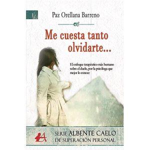 Portada del libro Me cuesta tanto olvidarte. Editoriales actuales de España, Adarve, Escritores de hoy