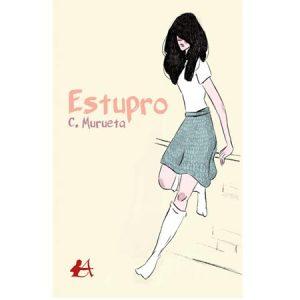 Portada del libro Estupro de Critina Mureta. Editoriales actuales de España, Adarve