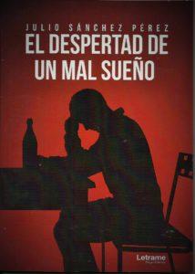 Libro El despertar de un mal sueño de Julio Sánchez Pérez. Publicar un libro