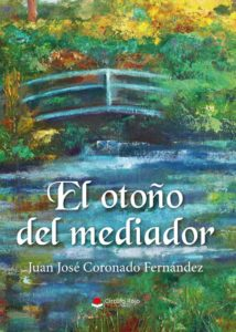 Juan José Coronado Tú te figuras que mes pero yo ya no existo. Editorial Adarve, Escritores de hoy, Publicar un libro, Cursos de maquetación, Cursos de corrección, Promoción de autores