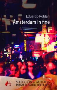 Portada del libro de Eduardo Roldán Ámsterdam in fine. Editorial Adarve, Escritores de hoy, Publicar un libro, Cursos de maquetación, Cursos de corrección, Promoción de autore