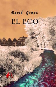 Portada de El eco. Editorial Adarve, Escritores de hoy, Cursos de maquetación, Cursos de corrección, Promoción de autores, Publicar un libro