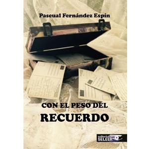 Portada del libro Con el peso del recuerdo de Pascual Fernández Espín. Servicios editoriales, Editoriales españolas