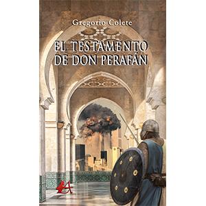 Portada del libro El testamento de don Perafán de Gregorio Colete. Editorial Adarve, Publicar un libro