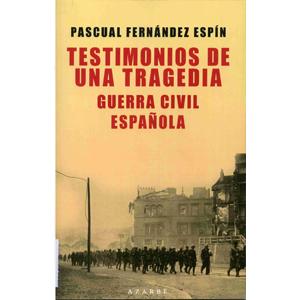 Portada del libro Testimonios de una tragedia de Pascual Fernández Espín. Escritores de hoy, Publicar un libro