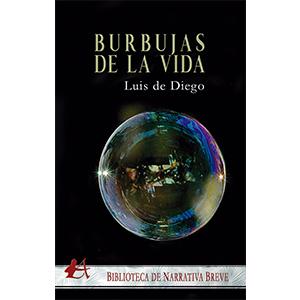 Portada del libro Burbujas de la vida de Luis de Diego. Editorial Adarve, Escritores de hoy