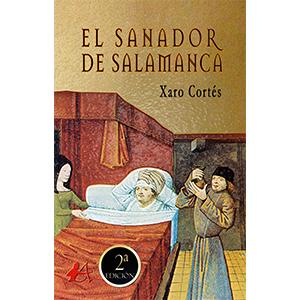 Portada del libro El sanador de Salamanca de Xaro Cortés. Editorial Adarve, Escritores de hoy
