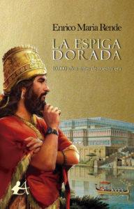 Portada del libro La espiga de oro de Enrico María Rende. Editorial Adarve, Escritores de hoy
