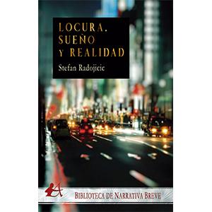 Libro Locura sueño y realidad de Stefan Radojicic. Editorial Adarve Publicar un libro