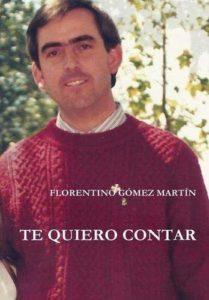 Portada del libro Te quiero contar de Florentino Gómez. Escritores de hoy, Promoción de autores