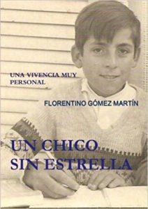Portada del libro Un chico sin estrella de Florentino Gómez Martín. Escritores de hoy, Publicar un libro