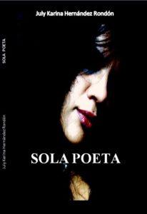 Portada del libro Sola poeta de July Hernández. Escritores de hoy, Promoción de autores