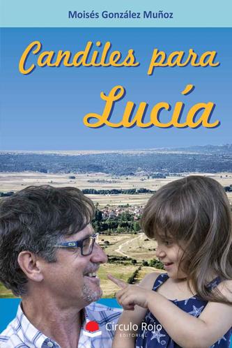 Portada del libro Candiles para Lucía de Moisés González Muñoz. Escritores de hoy