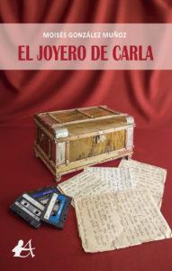 Portada del libro El joyero de Carla de Moisés González Muñoz. Editorial Adarve, Editoriales actuales de España