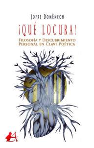 Portada del libro Qué locura de Jofre Domenech. Editorial Adarve, Editoriales de España