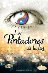 Portada del libro Los portadores de luz de Rodrigo Oyarzún G. Escritores de hoy