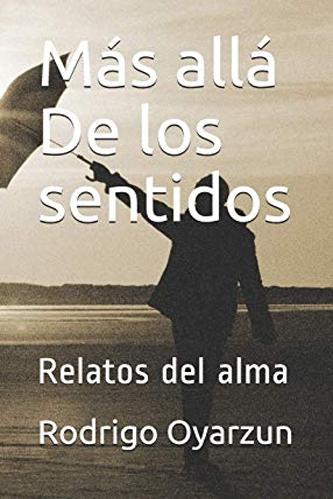 Portada del libro Más allá de los sentidos de Rodrigo Oyarzún G. Escritores de hoy
