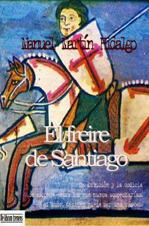 El freire de Santiago de Manuel Martín Hidalgo. Escritores de hoy, Promoción de autores