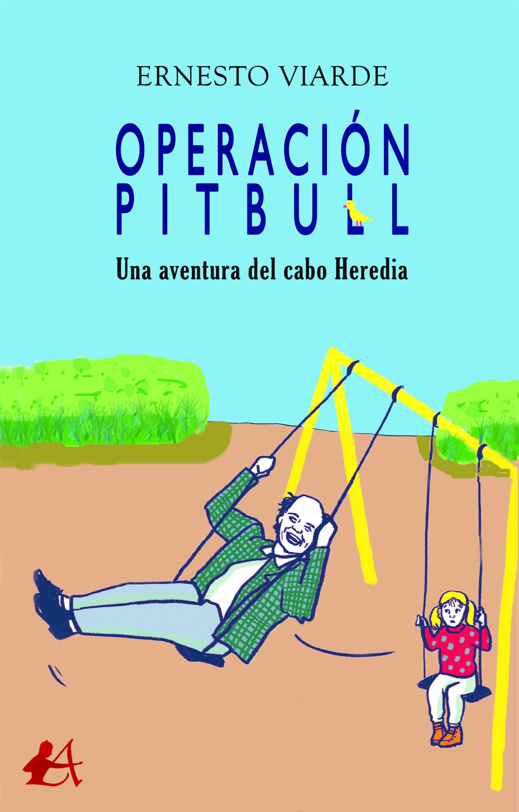 Portada del libro Operación pitbull de Ernesto Viarde. Editorial Adarve, Escritores de hoy
