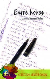Portada del libro Entre horas de Antonio Manzano Molina. Escritores de hoy, Promoción de autores