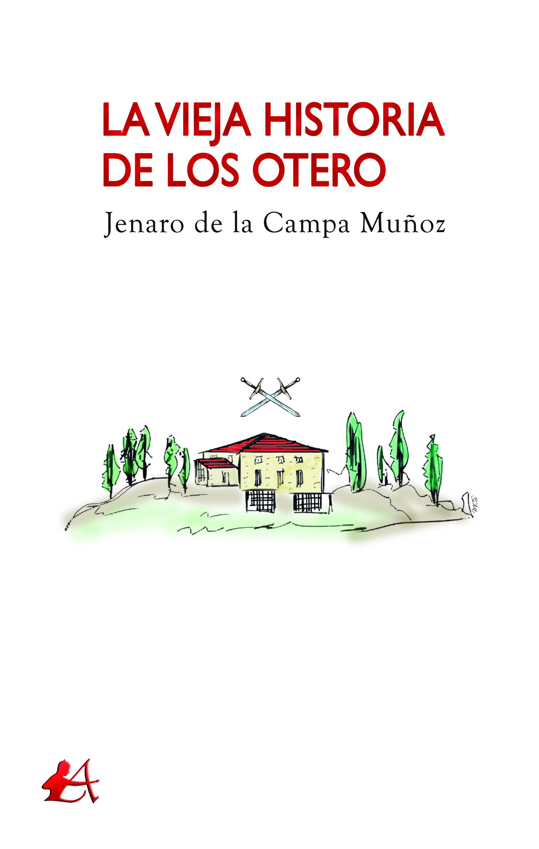 Portada del libro La vieja historia de los Otero de Jenaro de la Campa. Escritores de hoy, Editorial Adarve