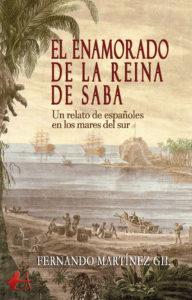 Portada del libro El enamorado de la reina de Saba de Fernando Martínez Gil. Editorial Adarve, Escritores de hoy