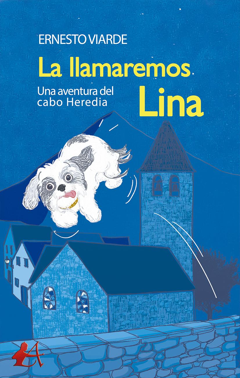 Portada del libro La llamaremos Lina de Ernesto Viarde. Editorial Adarve, Escritores de hoy