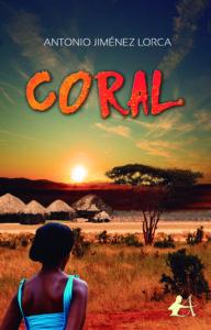 Portada del libro Coral de Antonio Jiménez Lorca. Editorial Adarve, Escritores de hoy