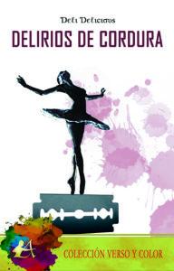 Portada del libro Delirios de cordura de Delia Ariño. Editorial Adarve, Escritores de hoy