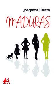 Portada del libro Maduras de Joaquina Utrera. Editorial Adarve, Escritores de hoy