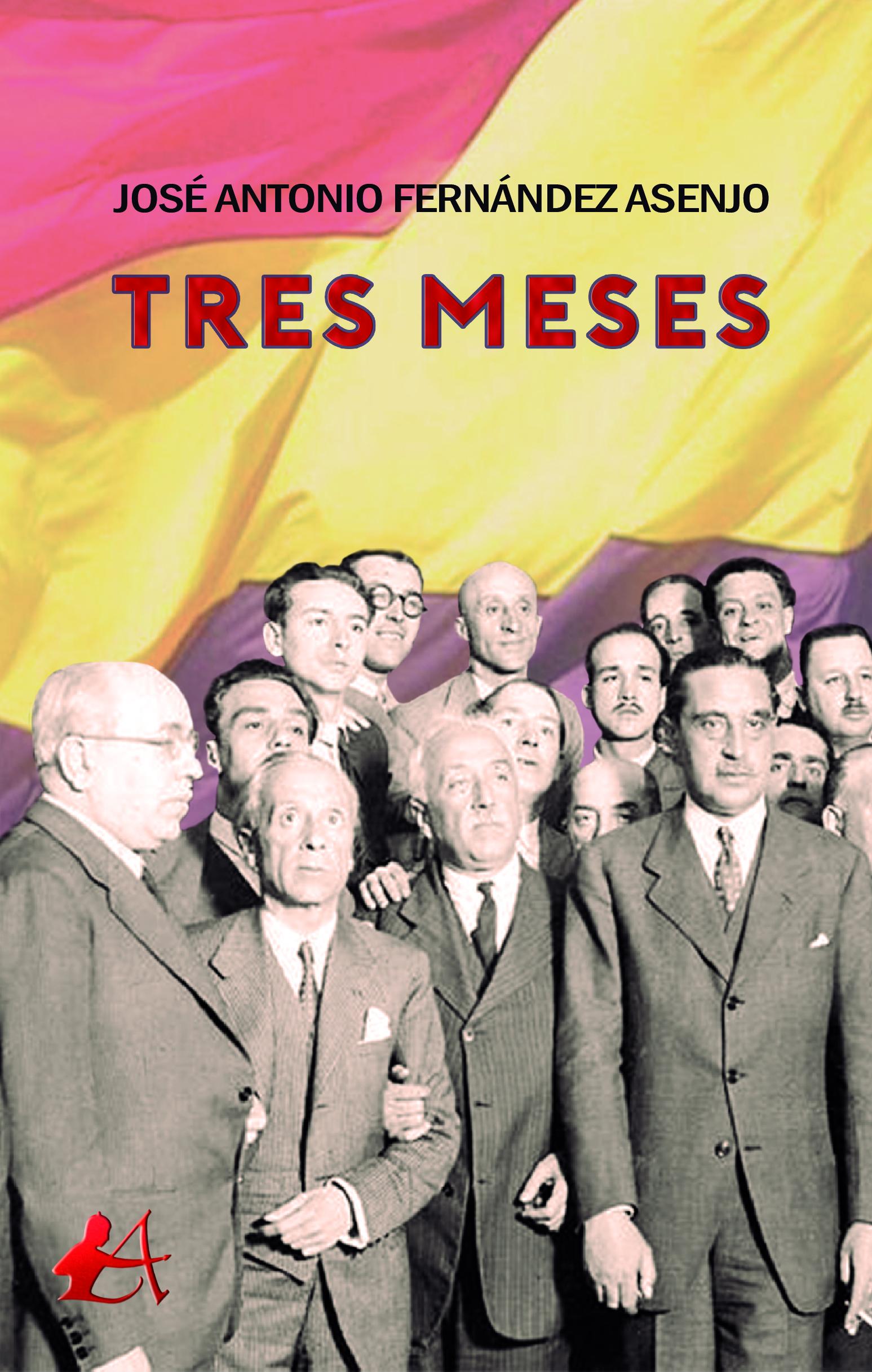 Portada del libro Los tres meses de José Antonio Fernández Asenjo. Editorial Adarve, Escritores de hoy