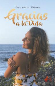 Portada del libro Gracias a la vida de Daniela Eitner. Editorial Adarve, Escritores de hoy