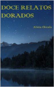 Portada del libro Doce relatos dorados de Alicia Xeles. Escritores de hoy
