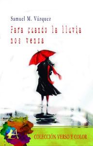 Portada del libro Para cuando la lluvia nos venza de Samuel M Vázquez. Escritores de hoy, Editorial Adarve