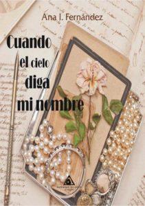 Portada del libro Cuando el cielo diga mi nombre de Ana isabel Fernández. Escritores de hoy, promoción de autores