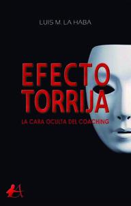 Portada del libro Efecto torrija de Luis M La Haba. Editorial Adarve, Escritores de hoy