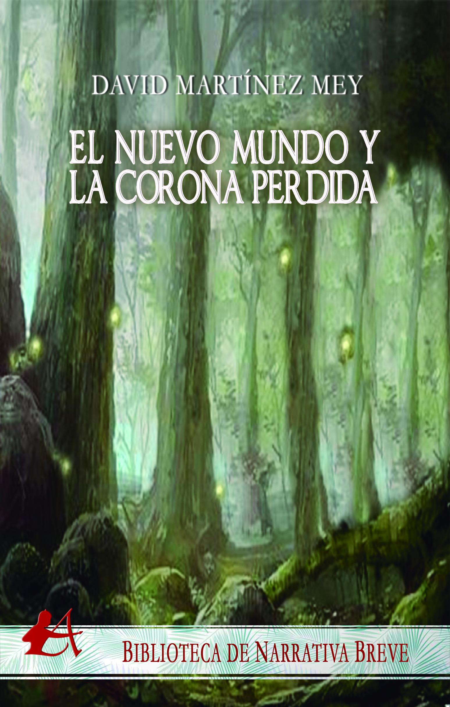 Portada del libro El nuevo mundo y la corona perdida de David Martínez Mey. Editorial Adarve, Escritores de hoy