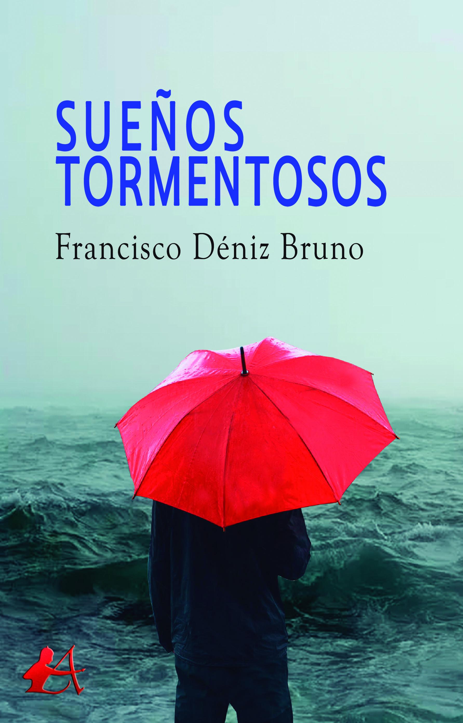 Portada del libro Sueños tormentosos de Francisco Déniz Bruno. Editorial Adarve, Escritores de hoy